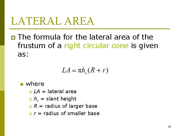 LATERAL AREA p The formula for the lateral area of the frustum of a