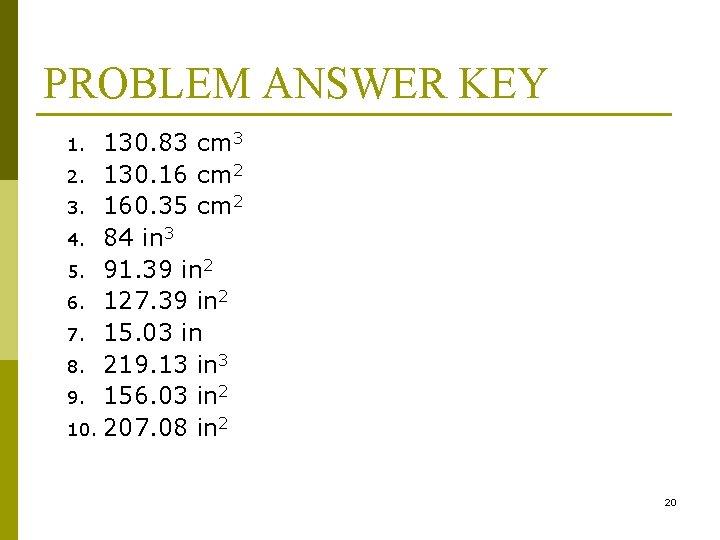 PROBLEM ANSWER KEY 130. 83 cm 3 2. 130. 16 cm 2 3. 160.