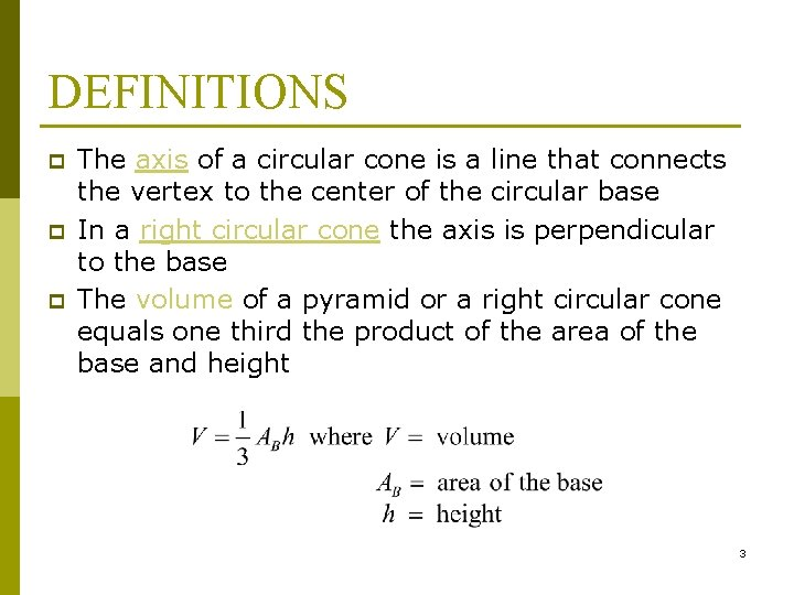 DEFINITIONS p p p The axis of a circular cone is a line that