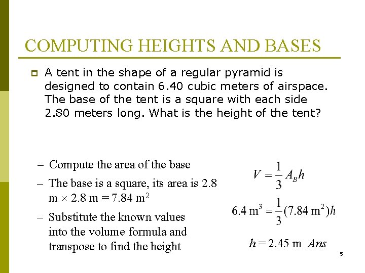 COMPUTING HEIGHTS AND BASES p A tent in the shape of a regular pyramid