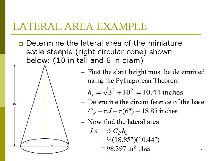 LATERAL AREA EXAMPLE p Determine the lateral area of the miniature scale steeple (right