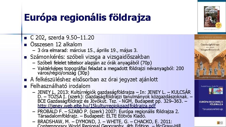 Európa regionális földrajza n n C 202, szerda 9. 50– 11. 20 Összesen 12