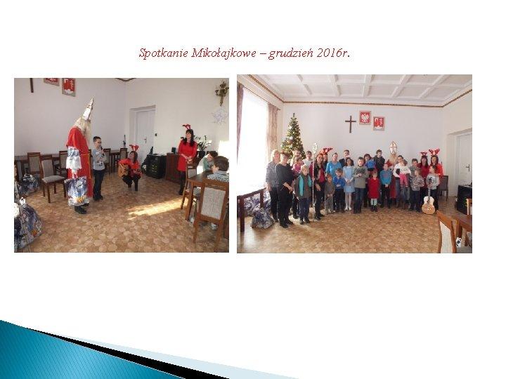 Spotkanie Mikołajkowe – grudzień 2016 r.