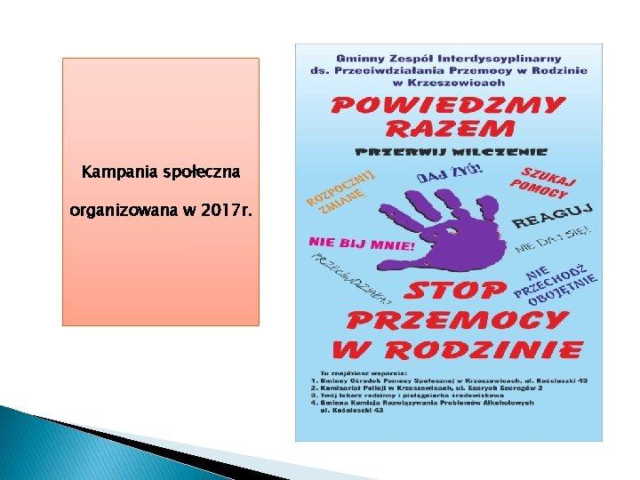Kampania społeczna organizowana w 2017 r.