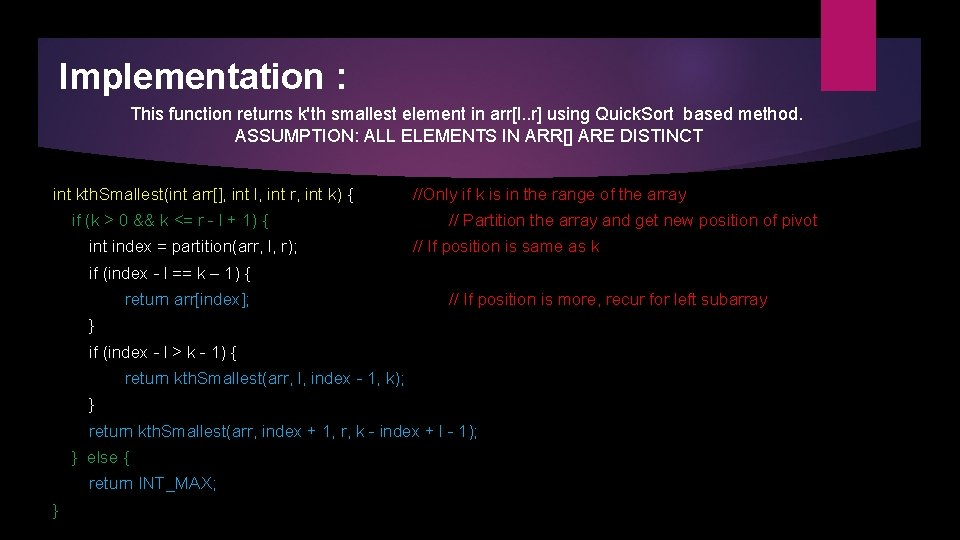 Implementation : This function returns k'th smallest element in arr[l. . r] using Quick.