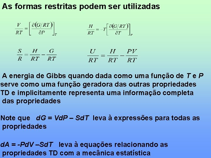 As formas restritas podem ser utilizadas A energia de Gibbs quando dada como uma
