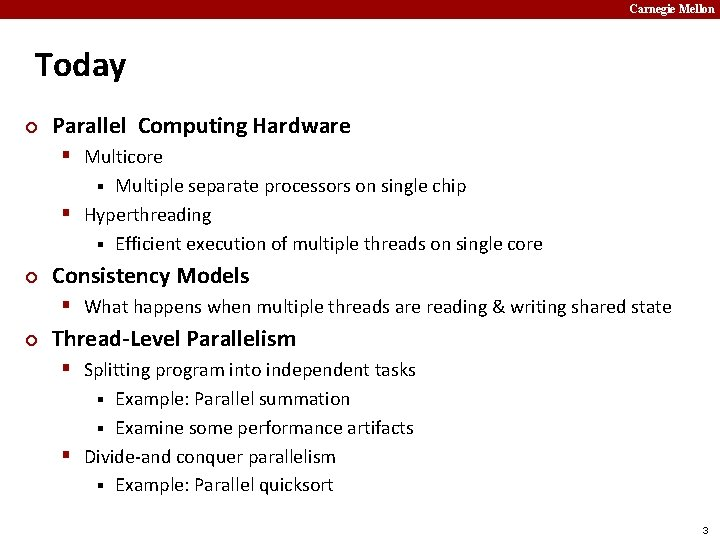 Carnegie Mellon Today ¢ Parallel Computing Hardware § Multicore Multiple separate processors on single