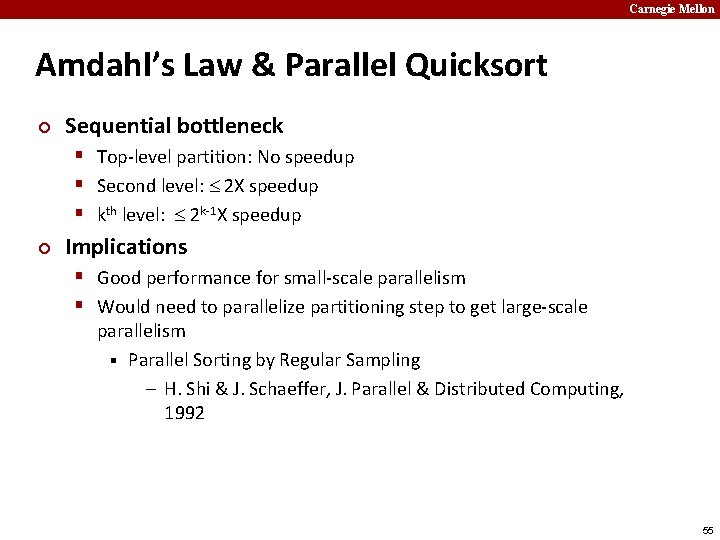 Carnegie Mellon Amdahl's Law & Parallel Quicksort ¢ Sequential bottleneck § Top-level partition: No
