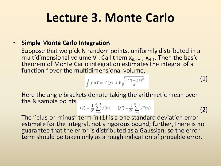 Lecture 3. Monte Carlo • Simple Monte Carlo Integration Suppose that we pick N