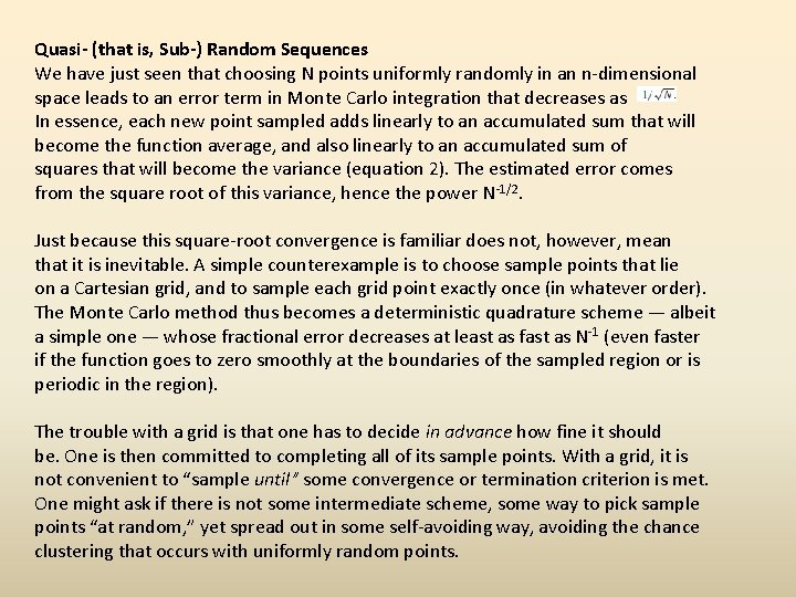 Quasi- (that is, Sub-) Random Sequences We have just seen that choosing N points