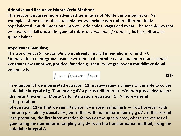 Adaptive and Recursive Monte Carlo Methods This section discusses more advanced techniques of Monte