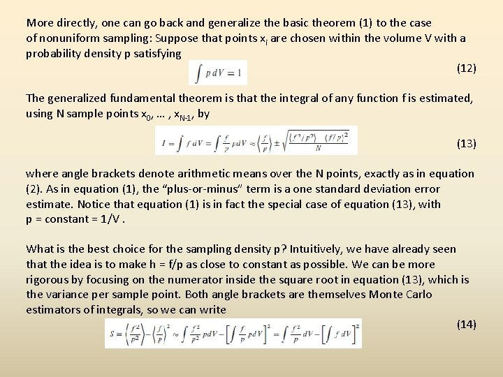 More directly, one can go back and generalize the basic theorem (1) to the