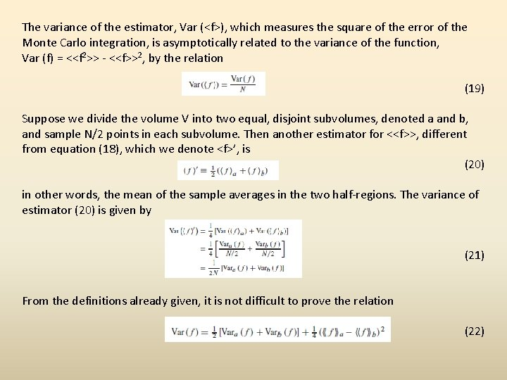 The variance of the estimator, Var (<f>), which measures the square of the error