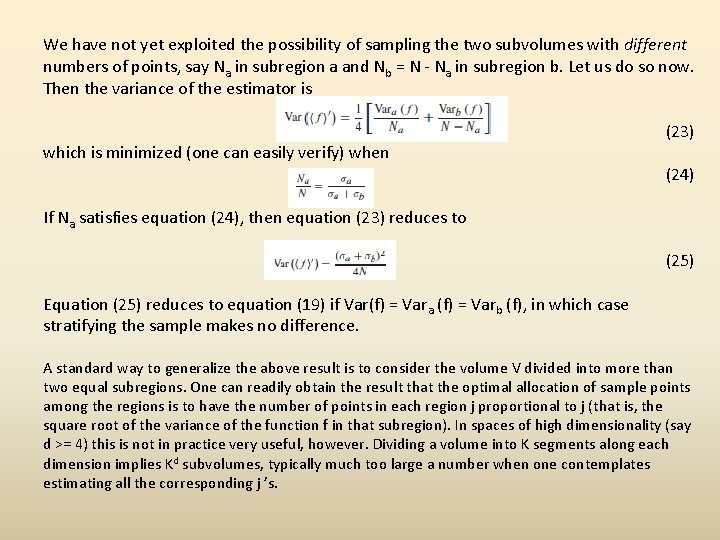 We have not yet exploited the possibility of sampling the two subvolumes with different