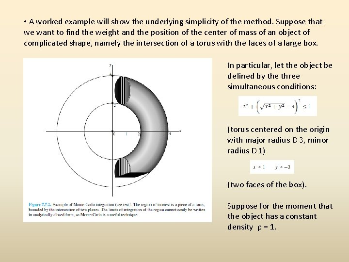 • A worked example will show the underlying simplicity of the method. Suppose