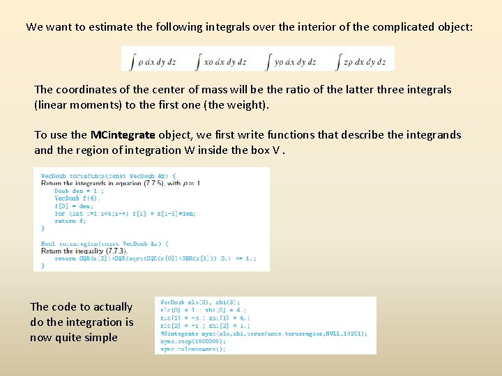 We want to estimate the following integrals over the interior of the complicated object: