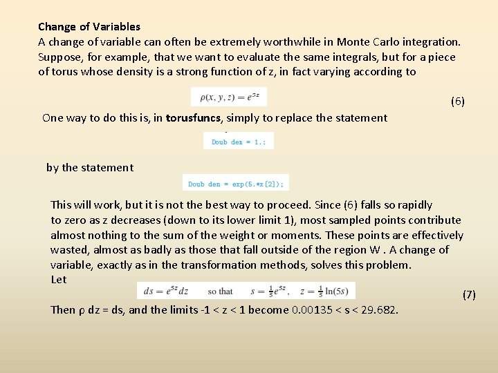 Change of Variables A change of variable can often be extremely worthwhile in Monte
