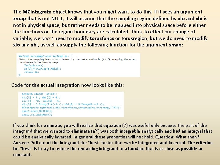 The MCintegrate object knows that you might want to do this. If it sees