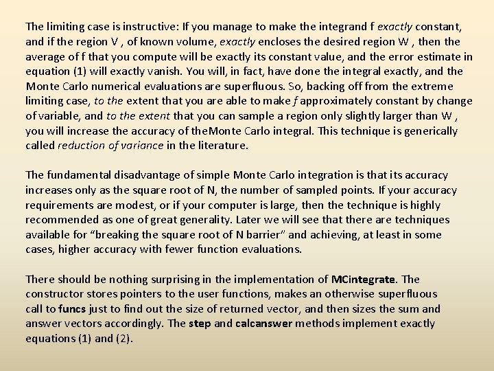 The limiting case is instructive: If you manage to make the integrand f exactly