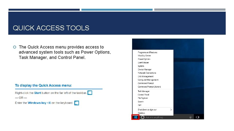QUICK ACCESS TOOLS The Quick Access menu provides access to advanced system tools such