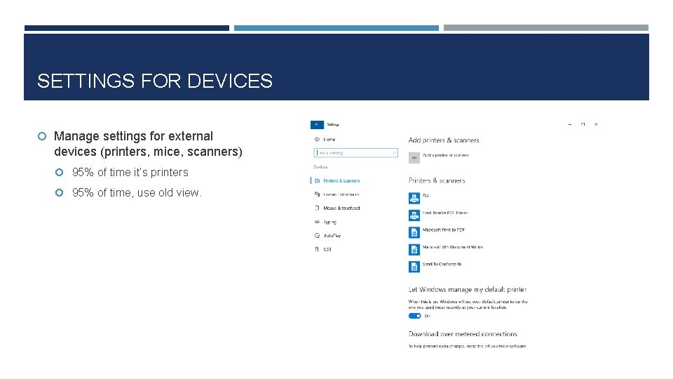 SETTINGS FOR DEVICES Manage settings for external devices (printers, mice, scanners) 95% of time