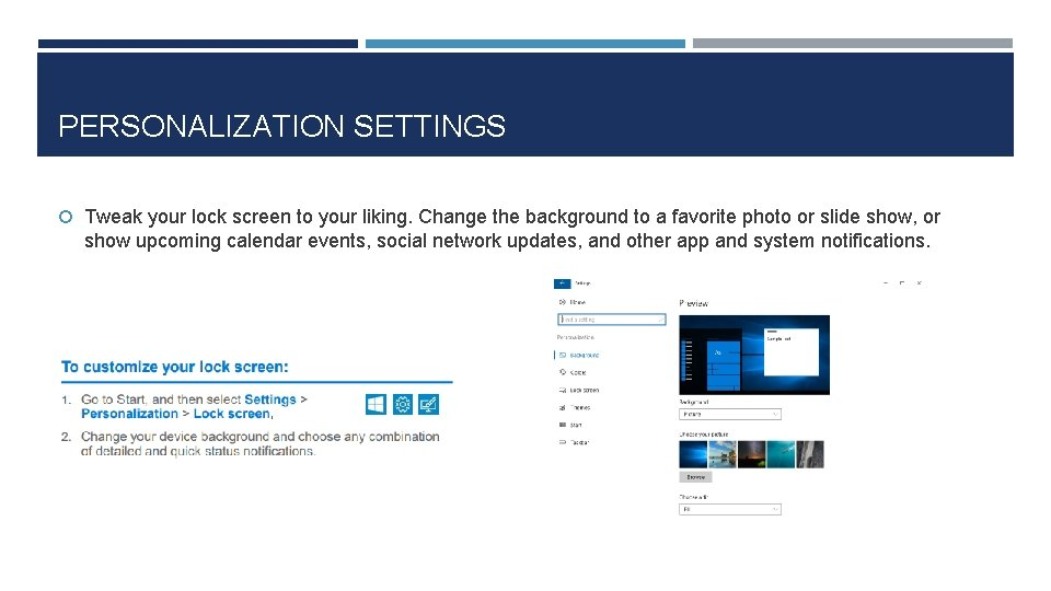 PERSONALIZATION SETTINGS Tweak your lock screen to your liking. Change the background to a