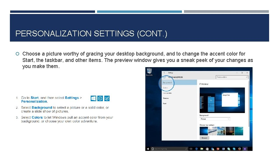 PERSONALIZATION SETTINGS (CONT. ) Choose a picture worthy of gracing your desktop background, and