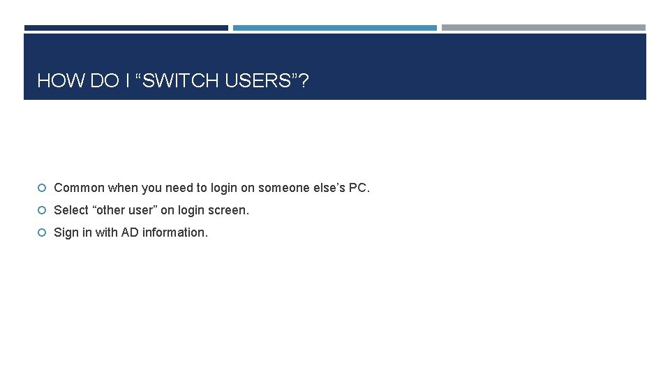 """HOW DO I """"SWITCH USERS""""? Common when you need to login on someone else's"""