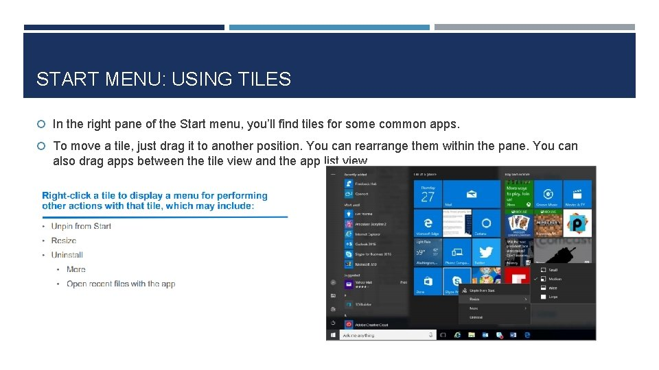 START MENU: USING TILES In the right pane of the Start menu, you'll find