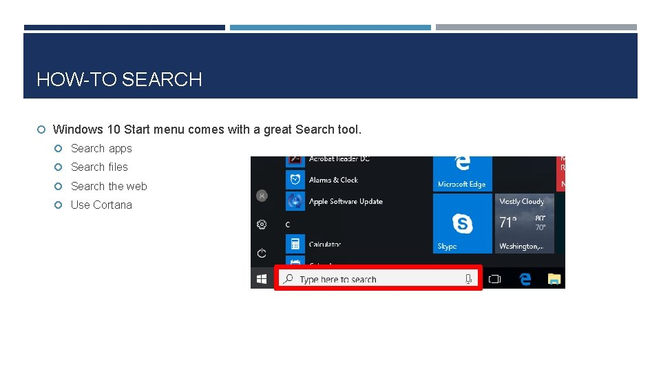 HOW-TO SEARCH Windows 10 Start menu comes with a great Search tool. Search apps