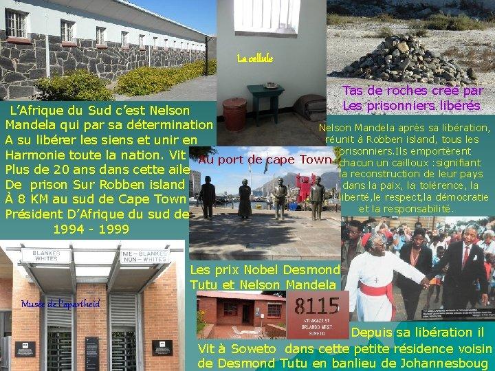 La cellule Tas de roches créé par Les prisonniers libérés L'Afrique du Sud c'est