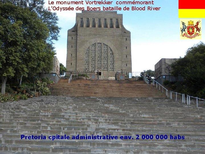 Le monument Vortrekker commémorant L'Odyssée des Boers bataille de Blood River Pretoria cpitale administrative