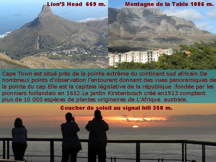 Lion'S Head 669 m. Montagne de la Table 1086 m. Cape Town est situé