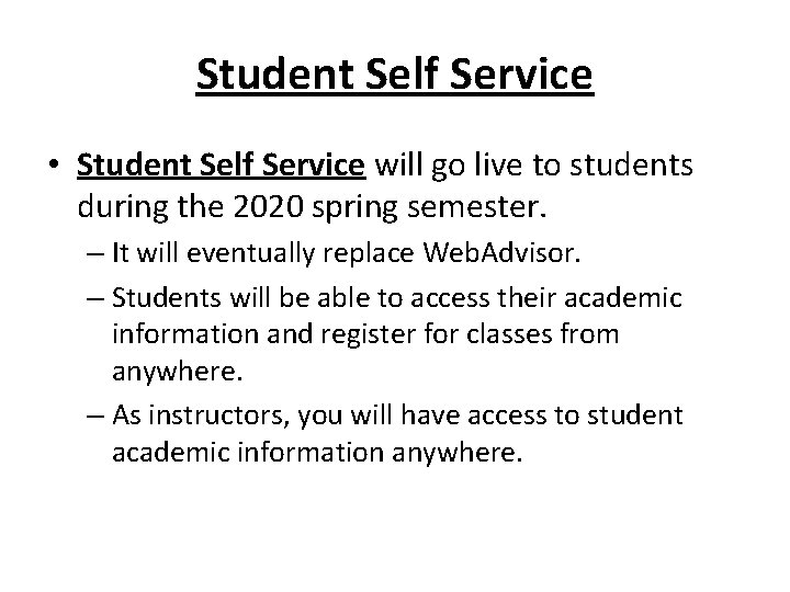 Student Self Service • Student Self Service will go live to students during the