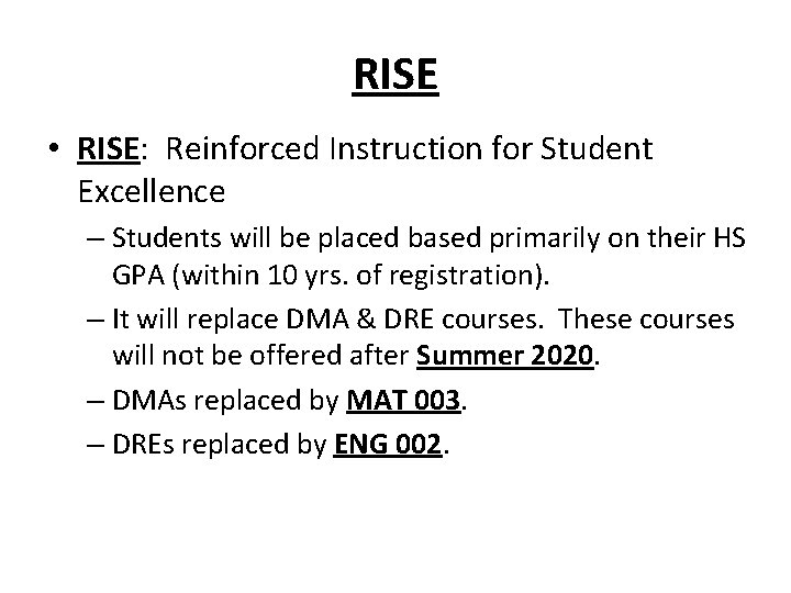 RISE • RISE: Reinforced Instruction for Student Excellence – Students will be placed based