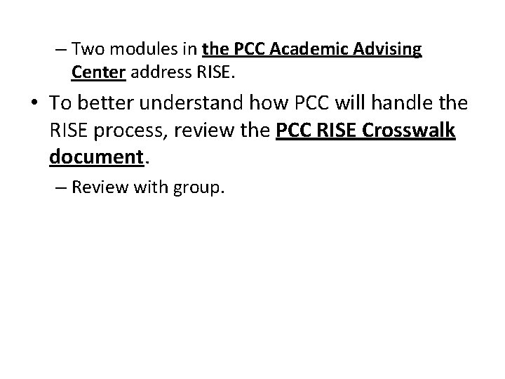 – Two modules in the PCC Academic Advising Center address RISE. • To better