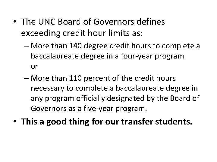 • The UNC Board of Governors defines exceeding credit hour limits as: –