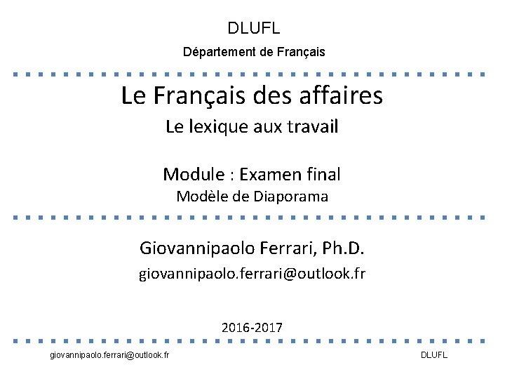 DLUFL Département de Français Le Français des affaires Le lexique aux travail Module :