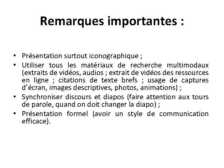 Remarques importantes : • Présentation surtout iconographique ; • Utiliser tous les matériaux de