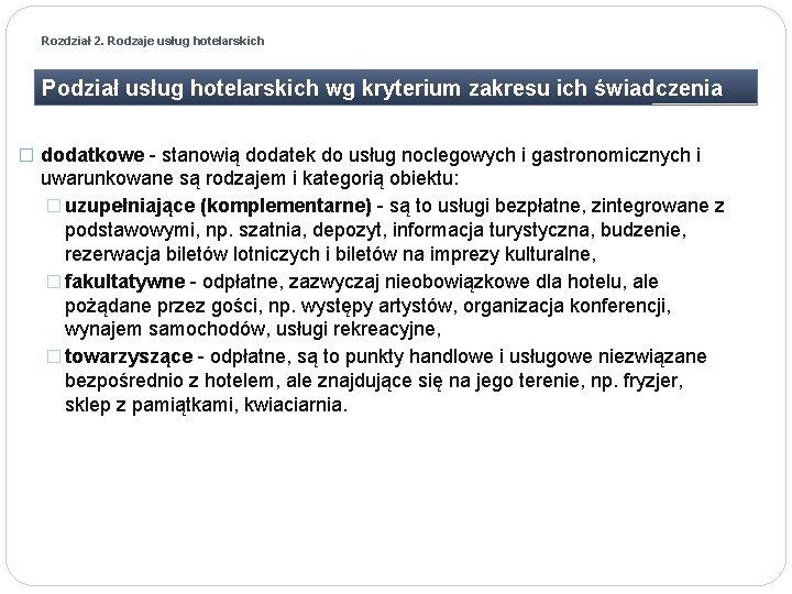 Rozdział 2. Rodzaje usług hotelarskich Podział usług hotelarskich wg kryterium zakresu ich świadczenia �