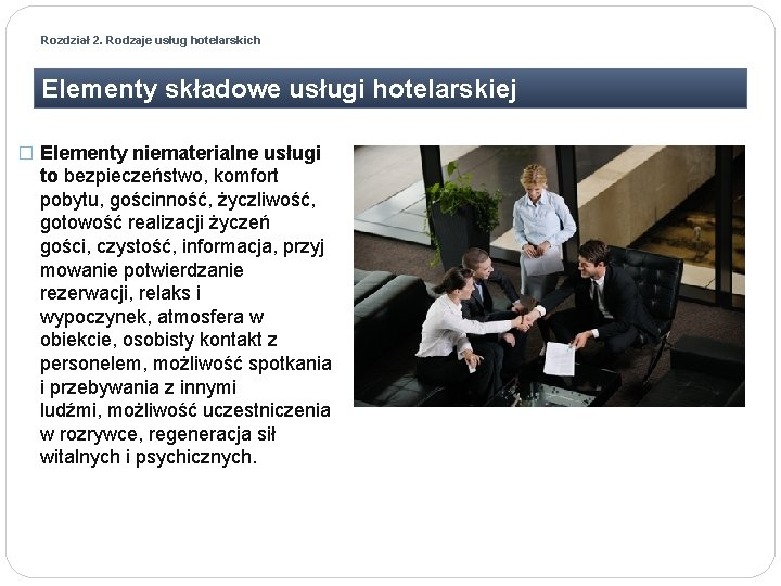 Rozdział 2. Rodzaje usług hotelarskich Elementy składowe usługi hotelarskiej � Elementy niematerialne usługi to