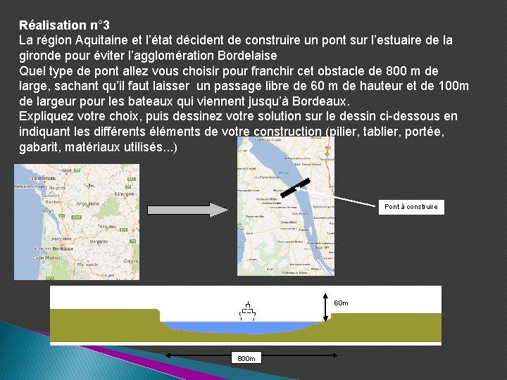 Réalisation n° 3 La région Aquitaine et l'état décident de construire un pont sur