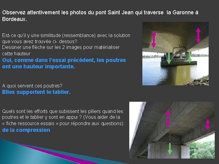 Observez attentivement les photos du pont Saint Jean qui traverse la Garonne à Bordeaux.