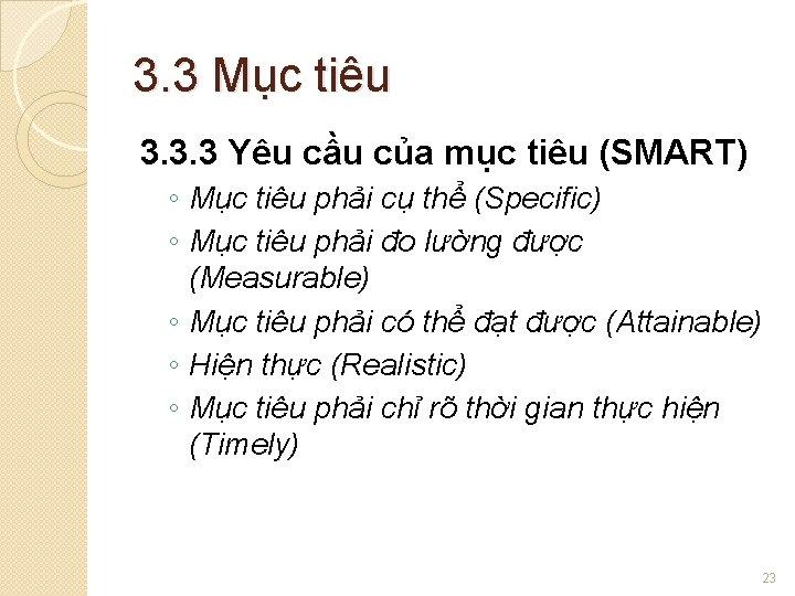 3. 3 Mục tiêu 3. 3. 3 Yêu cầu của mục tiêu (SMART) ◦