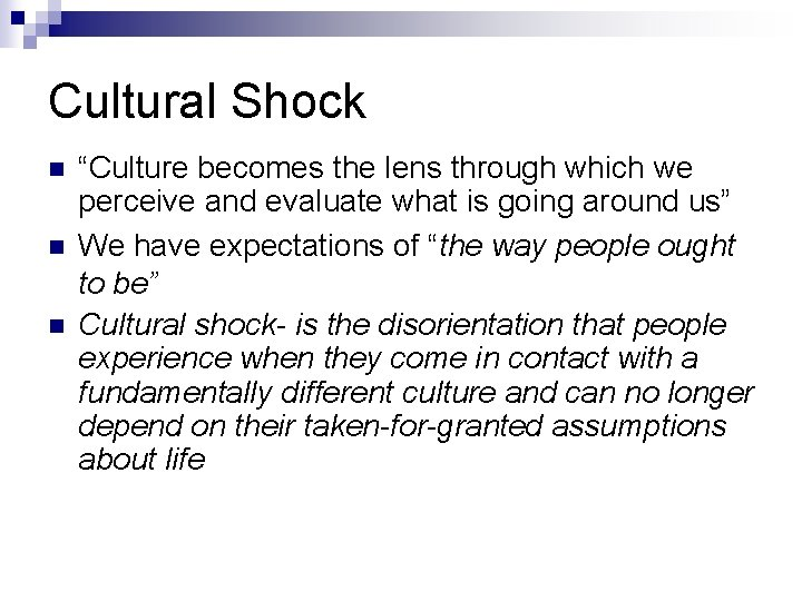 """Cultural Shock n n n """"Culture becomes the lens through which we perceive and"""