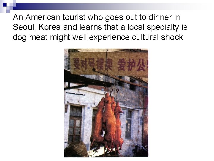 An American tourist who goes out to dinner in Seoul, Korea and learns that