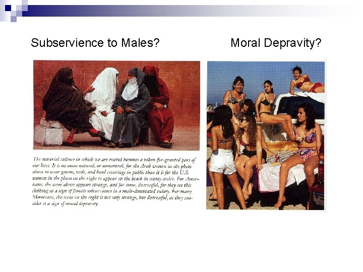 Subservience to Males? Moral Depravity?
