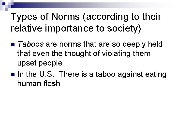 Types of Norms (according to their relative importance to society) Taboos are norms that