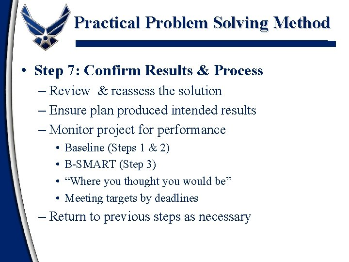Practical Problem Solving Method • Step 7: Confirm Results & Process – Review &