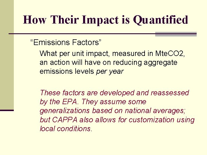 """How Their Impact is Quantified """"Emissions Factors"""" What per unit impact, measured in Mte."""